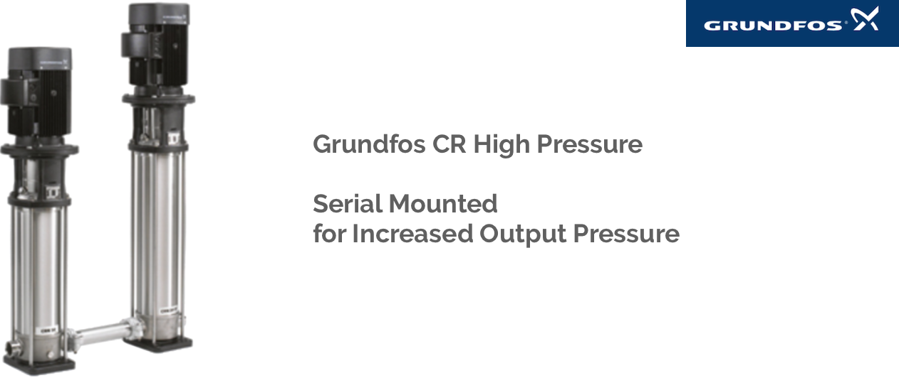 Grundfos CR Serial Mounted to offer high pressure output