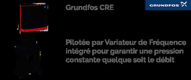 Les pompes Grundfos CRE, CRIE, CRNE centrifuges multicéllulaires sont particulièrement bien adaptées aux applications de distribution d'eau et de surpression, qui requièrent une pression constante quelque que soit le débit très variable